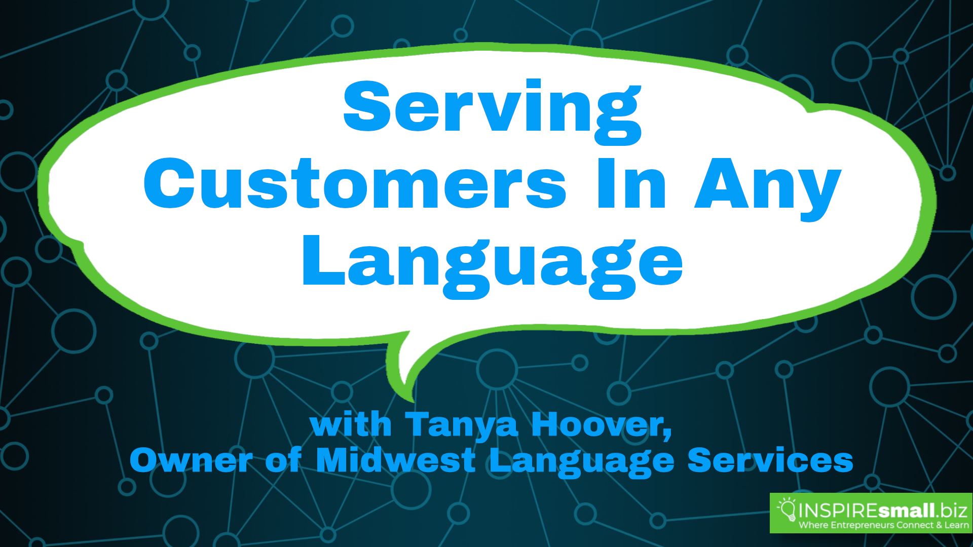 Serving Customers In Any Language - INSPIREsmall.biz Monday Networking