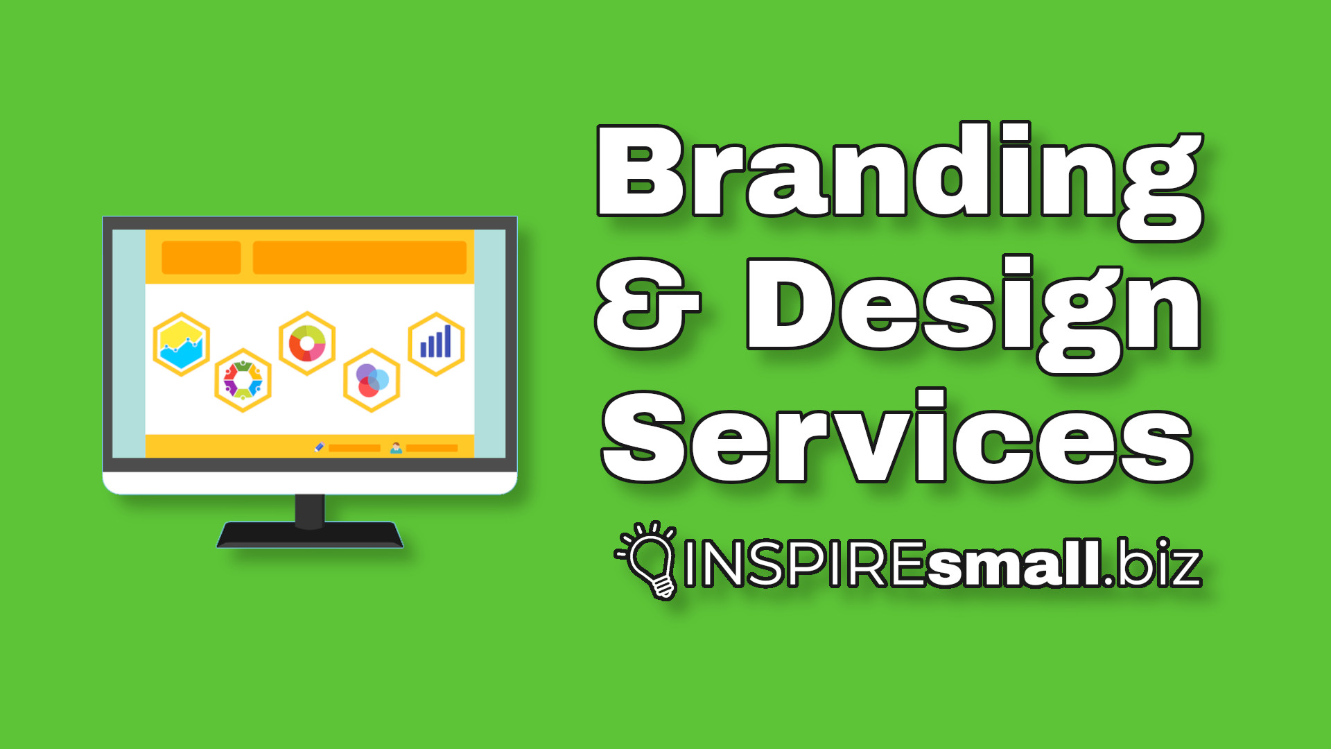 Branding and Design Services from INSPIREsmall.biz over a green background with a desktop featuring some hexagonal gold shapes.