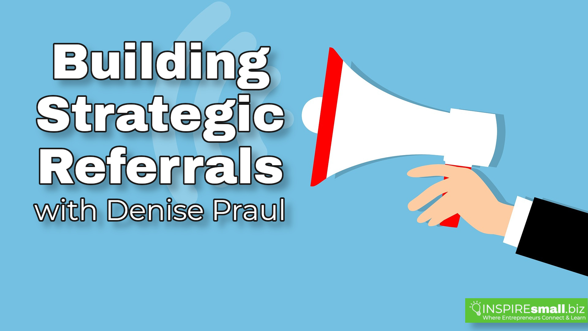 Building Strategic Referrals with Denise Praul