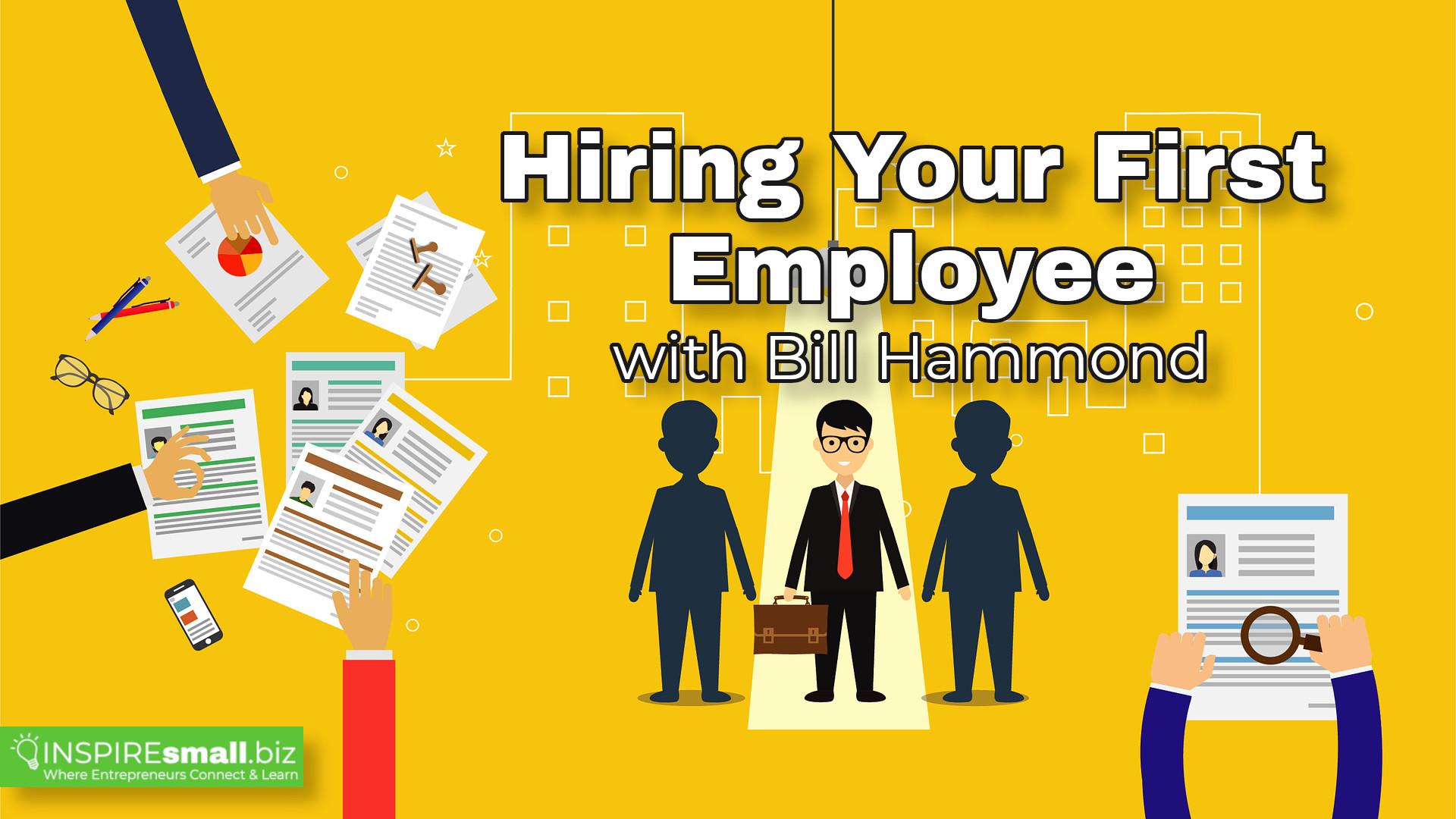 Hiring Your First Employee - INSPIREsmall.biz Monday Networking