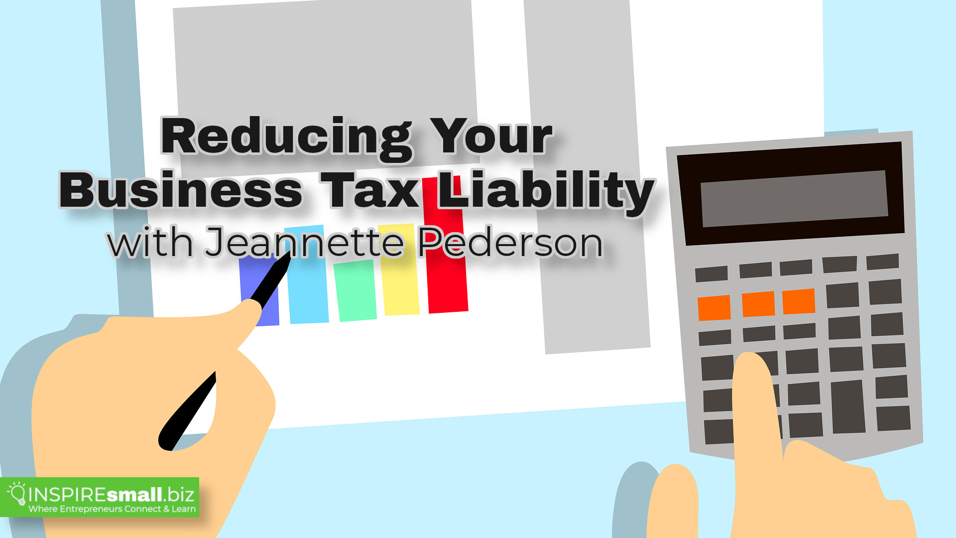 Reducing Your Business Tax Liability - INSPIREsmall.biz Monday Networking