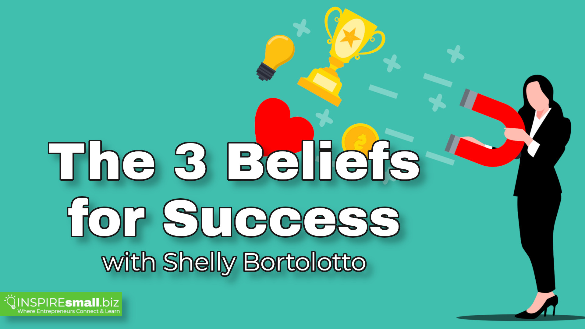 The 3 Beliefs for Success - INSPIREsmall.biz Keystone Business Connections
