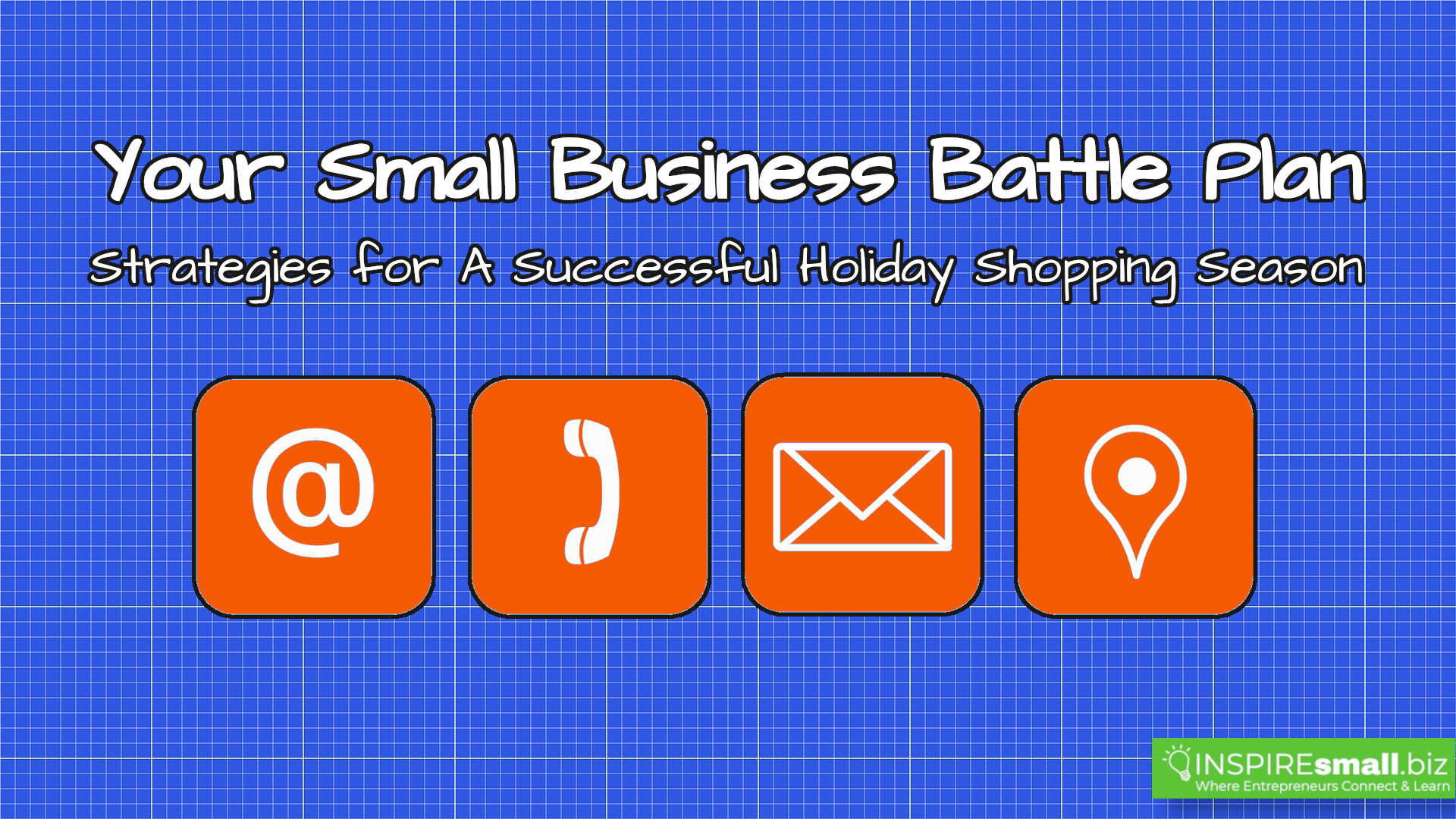Your Small Business Battle Plan - INSPIREsmall.biz Monday Networking