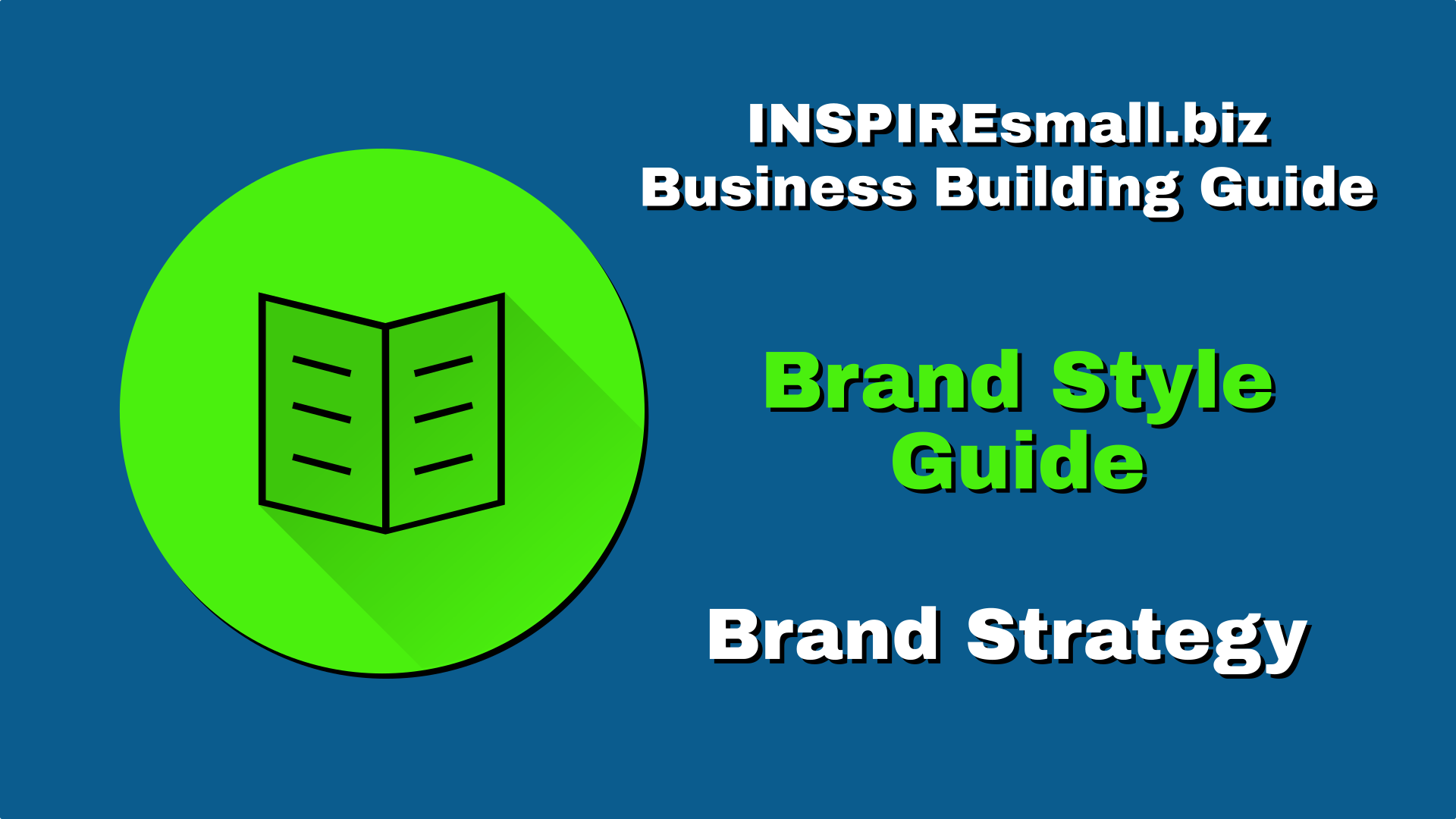 INSPIREsmall.biz Business Building Guide - Brand Strategy Section - Brand Style Guide